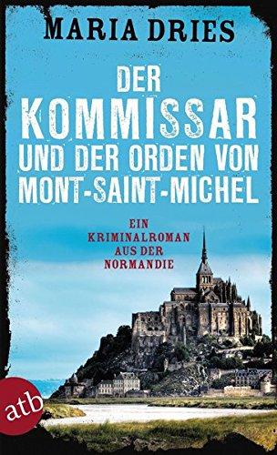 Der Kommissar und der Orden von Mont-Saint-Michel: Ein Kriminalroman aus der Normandie (Kommissar Philippe Lagarde, Band 3)