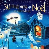 30 Histoires en attendant Noël par Catherine Mory