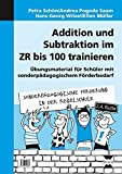 img - for Addition und Subtraktion im ZR bis 100 trainieren: ??bungsmaterial f??r Sch??ler mit sonderp??dagogischem F??rderbedarf (2. bis 4. Klasse) by P. Sch??n (2014-02-03) book / textbook / text book