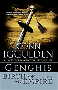 Genghis: Birth of an Empire (Conqueror series Book 1) by [Iggulden, Conn]