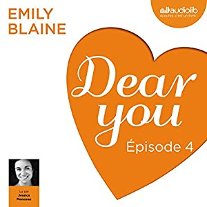 Dear you : Épisode 4 | Livre audio