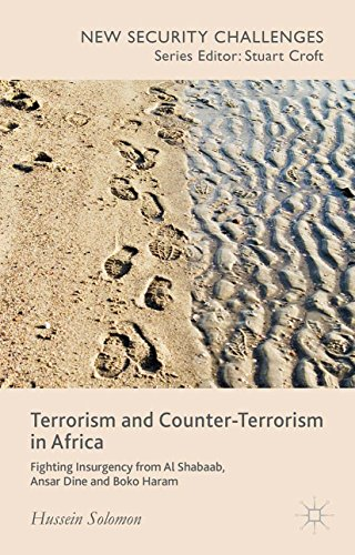 Download Terrorism and Counter-Terrorism in Africa: Fighting Insurgency from Al Shabaab, Ansar Dine and Boko Haram (New Security Challenges) Pdf