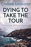 img - for Dying to take the Tour: A Cornish Murder Mystery book / textbook / text book