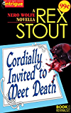 Cordially Invited to Meet Death: A Nero Wolfe Novella