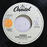 SHERIFF 45 RPM WHEN I'M WITH YOU / WHEN I'M WITH YOU