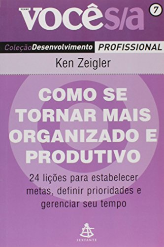 Como Se Tornar Mais Organizado e Produtivo - Coleção Você S/A