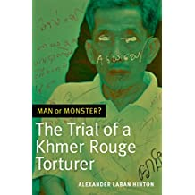 Man or Monster?: The Trial of a Khmer Rouge Torturer (English Edition)