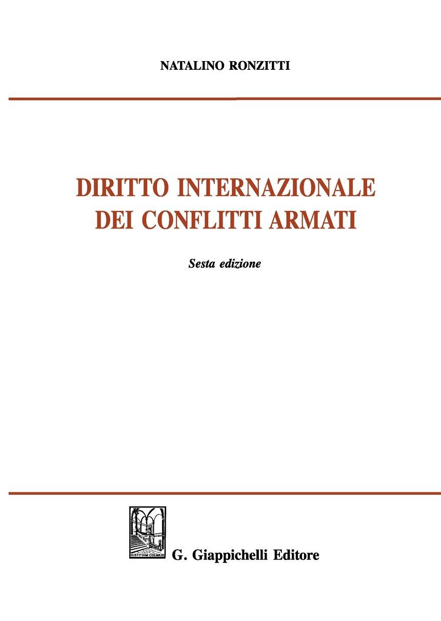 Diritto internazionale dei conflitti armati Copertina flessibile – 12 ott 2017 Natalino Ronzitti Giappichelli 8892110705