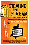 Stealing the Scream: The Hunt for a Missing Masterpiece by Edward Dolnick front cover