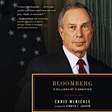 Bloomberg: A Billionaire's Ambition Audiobook by Chris McNickle Narrated by Fajer Al-Kaisi