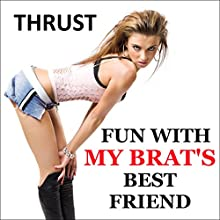 Fun with My Brat's Best Friend Audiobook by Thrust Narrated by Jackie Marie