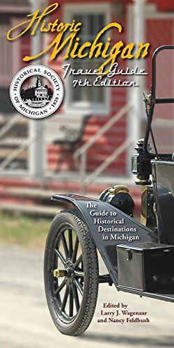 Historic Michigan Travel Guide: The Guide to Historical Destinations in Michigan