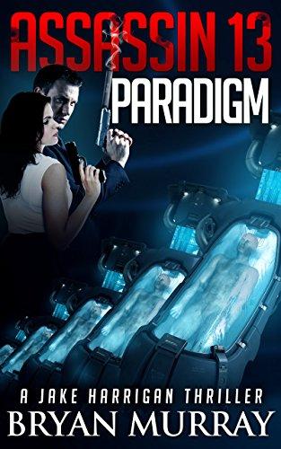 ASSASSIN 13 - PARADIGM (Jake Harrigan Thriller Series)
