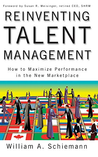 Reinventing Talent Management: How to Maximize Performance in the New Marketplace (Managing Human Resources In Mergers And Acquisitions)