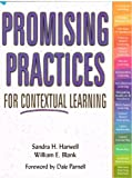 Promising Practices for Contextual Learning, Sandra H. Harwell, William E. Blank, 1578373190