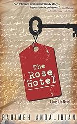 The Rose Hotel: True-Life Novel