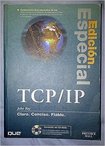 Edicion Especial TCP/IP - Con Un CD ROM (Spanish Edition): John Ray: 9788483221075: Amazon.com: Books