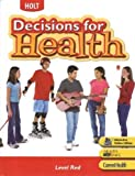 Decisions for Health, RINEHART AND WINSTON HOLT, 0030675227