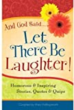 And God Said... Let There Be Laughter!, Mary Hollingsworth, 0824947363