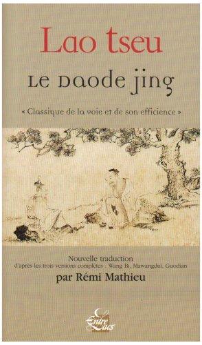 Le Daode jing :Classique de la voie et de son efficience Broché – 7 mars 2008 Lao-Tseu Rémi Mathieu Entrelacs 2908606593