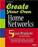 Create Your Own Home Networks, Eli Lazich, 0672328321