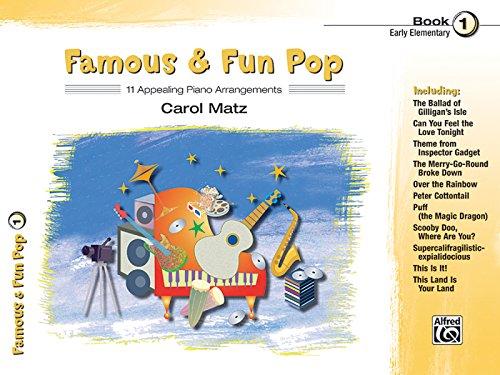 Early Elementary Piano (Famous & Fun Pop, Bk 1: 11 Appealing Piano Arrangements)