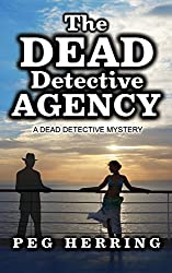 The Dead Detective Agency (The Dead Detective Mysteries)