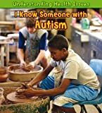I Know Someone with Autism, Sue Barraclough, 1432945793