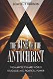 The Rise of the Antichrist, Lowell Hudson, 1490363998