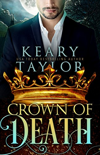 Crown of Death: Blood Descendants Universe by [Taylor, Keary]