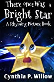 img - for There Once Was a Bright Star: A Rhyming Picture Book book / textbook / text book