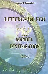 Lettres de Feu - Manuel d'Intégration, tome 2
