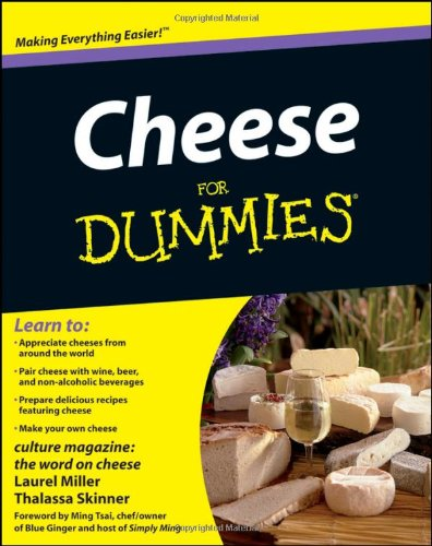 Cheese For Dummies by Culture Magazine, Laurel Miller, Thalassa Skinner