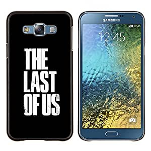 For Samsung Galaxy E7 E700 Case , El ultimo de nosotros- Diseño Patrón Teléfono Caso Cubierta Case Bumper Duro Protección Case Cover Funda