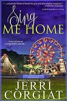 Sing Me Home (Love Finds a Home Book 1) by [Corgiat, Jerri]
