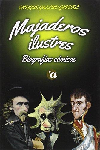 Descargar Libro Majaderos Ilustres: Biografías Cómicas Enrique Gallud Jardiel