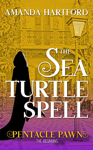 The Sea Turtle Spell (Pentacle Pawn Book 0) by [Hartford, Amanda]