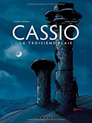 Cassio - tome 3 - Troisième plaie (La)