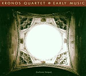 Kronos Quartet: Early Music (Lachrymae Antigua)