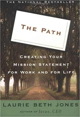 Creating Your Mission Statement for Work and for Life The Path