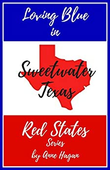 Loving Blue in Red States: Sweetwater Texas by [Hagan, Anne]