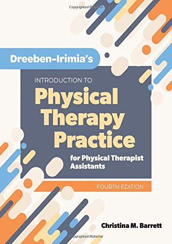 Dreeben-Irimia's Introduction to Physical Therapy Practice for Physical Therapist Assistants