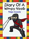 #7: Diary Of A Wimpy Noob: Ninja Assassin (Noob's Diary Book 17)
