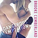 Dangerous Temptations Audiobook by Brooke Cumberland Narrated by Abby Craden