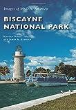 Biscayne National Park (Images of Modern America)
