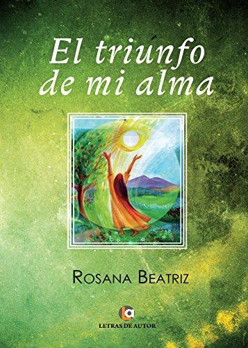El triunfo de mi alma (Spanish Edition)