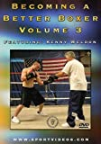 Becoming A Better Boxer: Volume 3 DVD featuring Coach Kenny Weldon
