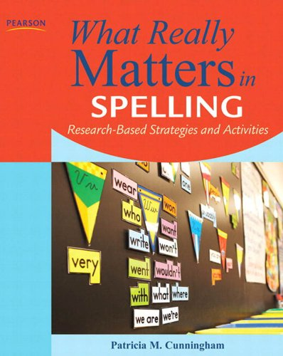 Download What Really Matters in Spelling: Research-Based Strategies and Activities (What Really Matters Series) Pdf
