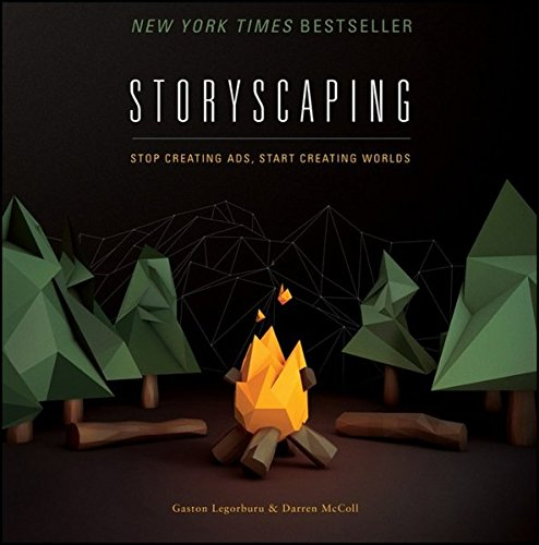 Storyscaping: Stop Creating Ads, Start Creating Worlds