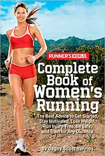 268d92b6aae8 Runner s World Complete Book of Women s Running  The Best Advice to Get  Started